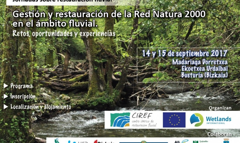 Conference about Management and Restoration of the Natura 2000 Network in the fluvial change. Challenges, Opportunities and Experiences